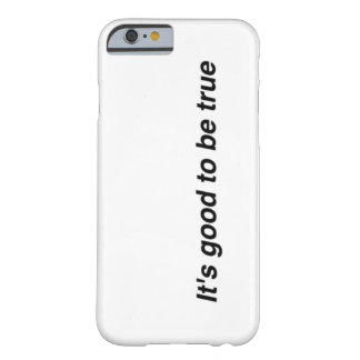 iphone 5 case It's good to be true