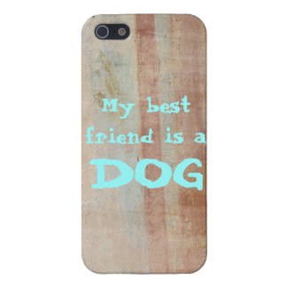 iPhone 5 Case - My best friend is a DOG