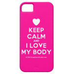 [Love heart] keep calm and i love my body  iPhone 5 Cases