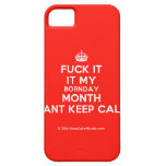 [Crown] fuck it it my bornday month cant keep calm  iPhone 5 Cases