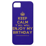 [Crown] keep calm y'all will enjoy my birthday  iPhone 5 Cases