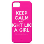 keep calm and fight like a girl  iPhone 5 Cases