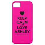 [Love heart] keep calm and love ashley  iPhone 5 Cases