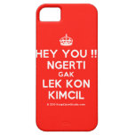 [Crown] hey you !! ngerti gak lek kon kimcil  iPhone 5 Cases
