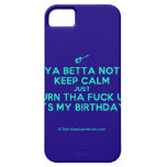 [Electric guitar] ya betta not keep calm just turn tha fuck up it's my birthday!  iPhone 5 Cases