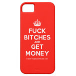 [Crown] fuck bitches and get money  iPhone 5 Cases