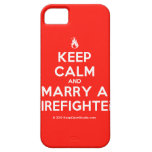 [Campfire] keep calm and marry a firefighter  iPhone 5 Cases