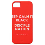 keep calm i'm black disciple nation  iPhone 5 Cases