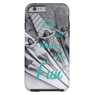 iPhone 6/6s, Vintage Girls Just Wanna Have Fun Tough iPhone 6 Case