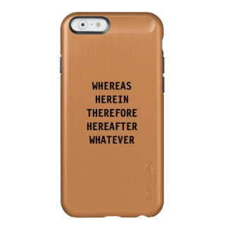 iPhone 6 Case for Lawyer: Whereas, Herein...