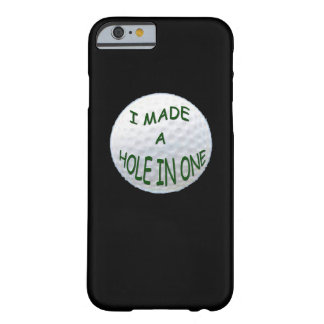 iPhone 6 case - I Made a Hole in One
