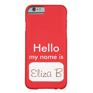 iPhone 6 Case Red White Hello My Name Is