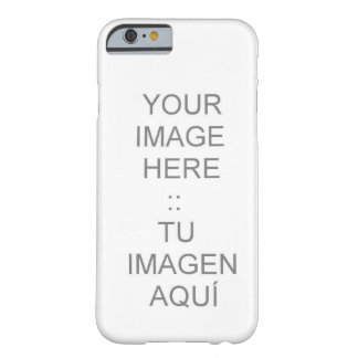 iPhone 6 case with Customizable Barely There