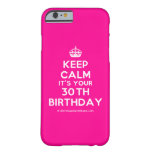[Crown] keep calm it's your 30th birthday  iPhone 6 Cases Barely There iPhone 6 Case