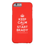 [Crown] keep calm and start brady  iPhone 6 Cases Barely There iPhone 6 Case