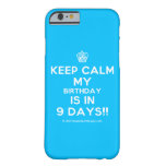 [Cupcake] keep calm my birthday is in 9 days!!  iPhone 6 Cases Barely There iPhone 6 Case