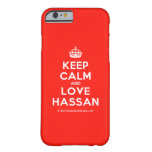 [Crown] keep calm and love hassan  iPhone 6 Cases Barely There iPhone 6 Case