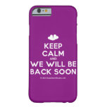 [Two hearts] keep calm and we will be back soon  iPhone 6 Cases Barely There iPhone 6 Case