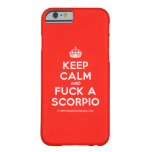 [Crown] keep calm and fuck a scorpio  iPhone 6 Cases Barely There iPhone 6 Case