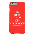 [Crown] keep calm and eat your food  iPhone 6 Cases Barely There iPhone 6 Case