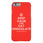 [Cupcake] keep calm and eat chocolate  iPhone 6 Cases Barely There iPhone 6 Case
