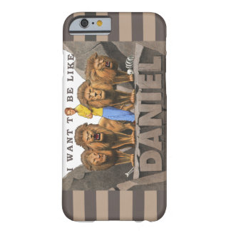 iPhone 6 Cover_I Want To Be Like Daniel - Boy Barely There iPhone 6 Case