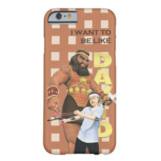 iPhone 6 Cover - I Want To Be Like David - Male Barely There iPhone 6 Case