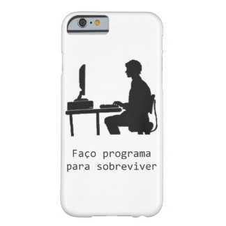iphone 6 I make program to survive Barely There iPhone 6 Case