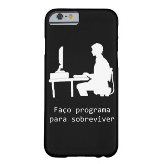 iphone 6 I make program to survive black Barely There iPhone 6 Case