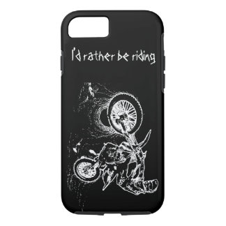 iPhone 7 Case I'd rather be riding