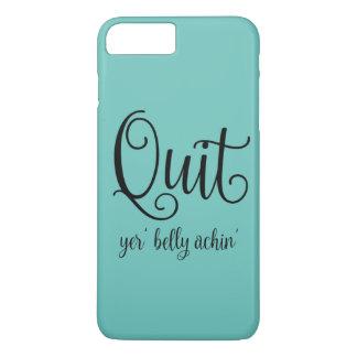 """iPhone 7 Plus """"Quit Yer' Belly Achin' iPhone 8 Plus/7 Plus Case"""