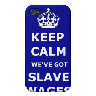 Iphone Case 4/4 Keep Calm We've Got Slave Wages
