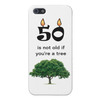 Iphone case 50 is not old if you're a tree