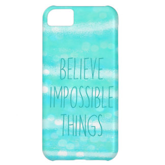 """iphone case """"believe impossible things"""""""
