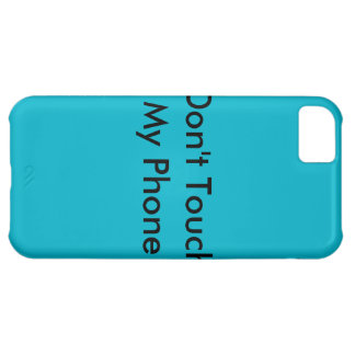 Iphone Case: Don't Touch My Phone iPhone 5C Covers