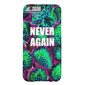 IPHONE CASE-NEVER AGAIN BARELY THERE iPhone 6 CASE