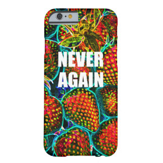 IPHONE CASE-NEVER OTRA VEZ FUNDA DE iPhone 6 BARELY THERE