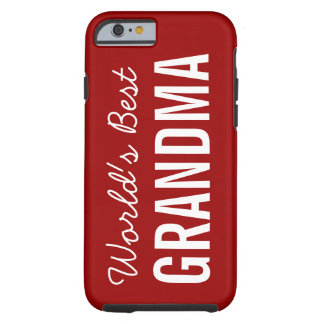 iPhone de encargo 6 de la mejor abuela del mundo Funda De iPhone 6 Tough