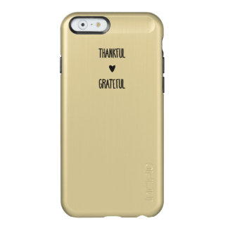 iPhone Gold - Thankful and Grateful Incipio Feather Shine iPhone 6 Case