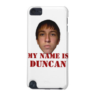 iPod Touch Case, My name is Duncan 2010