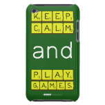 KEEP CALM and PLAY GAMES  iPod Touch Cases