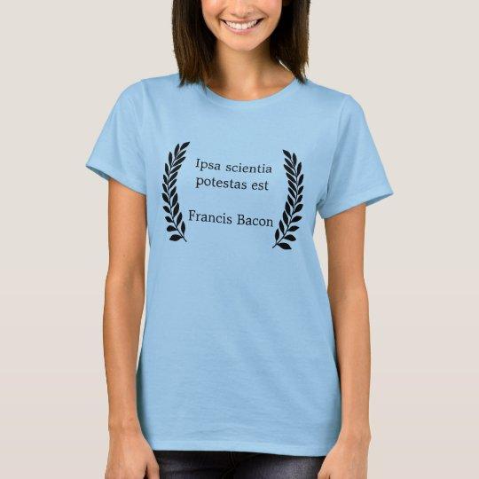 Ipsa scientia... T-Shirt