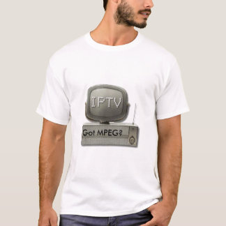 IPTV, Got MPEG? T-Shirt