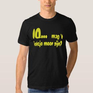 IQ... mag 't ietsje meer zijn? Tee Shirt