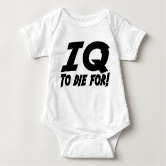 IQ to Die For Baby Bodysuit