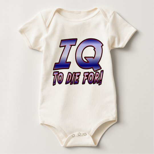 IQ to Die For. Baby Bodysuit