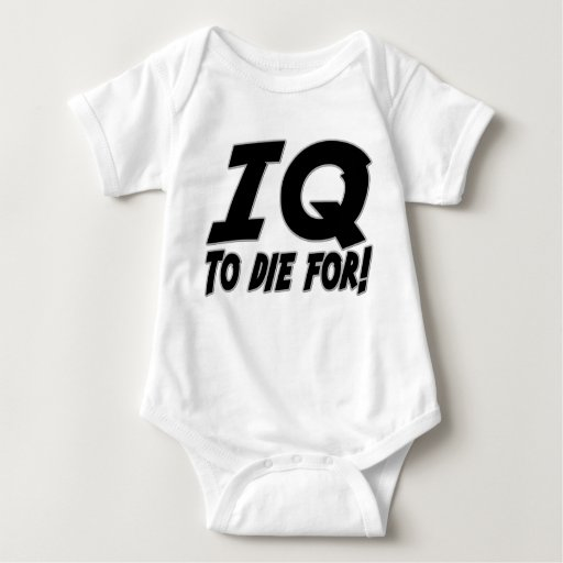 IQ to Die For Tee Shirts