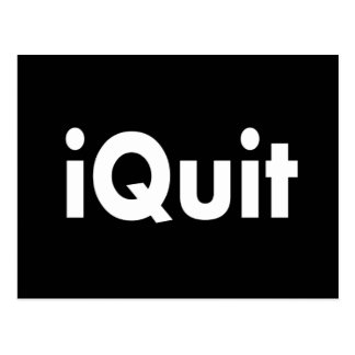iQUIT  I Quit Postcard