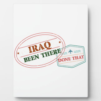 Iraq Been There Done That Plaque