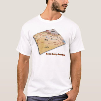 Iraq - Been there, Done that T-Shirt